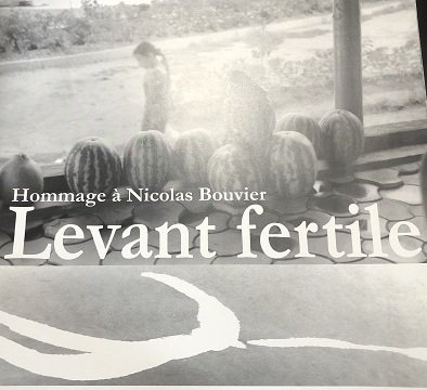 Levant Fertile /Tribute to Nicolas Bouvier