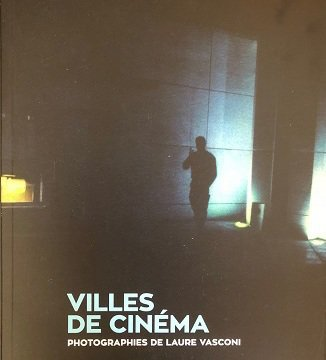 The Cities of Cinema. Laure Vasconi photograpies